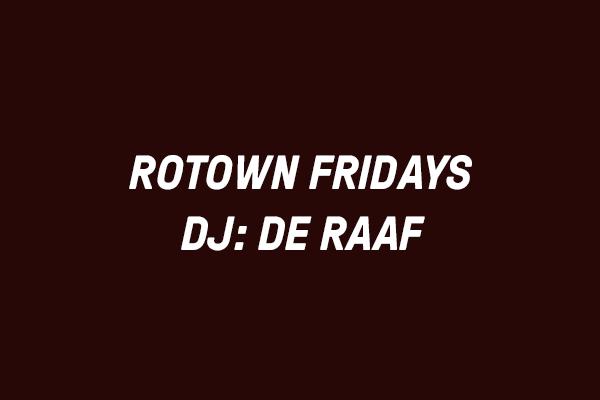 Rotown Fridays: De Raaf